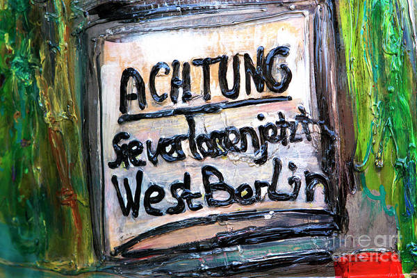 Photograph - Achtung West Berlin by John Rizzuto