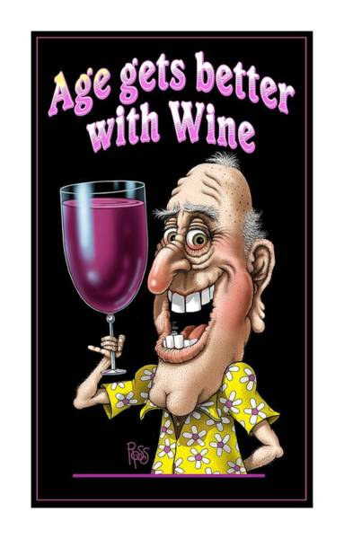 Digital Art - Age Gets Better With Wine by Scott Ross