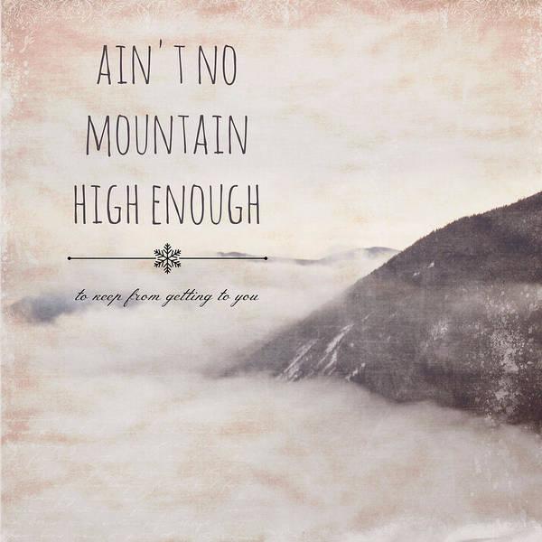 Words Digital Art - Ain't No Mountain High Enough V1 by Brandi Fitzgerald