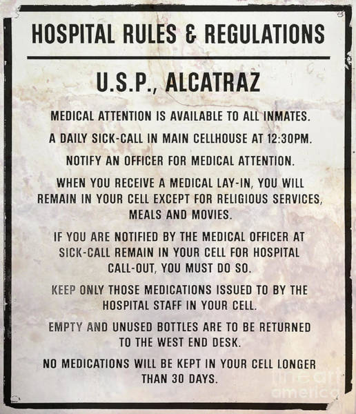 Wall Art - Photograph - Alcatraz Prison Hospital Rules by Jon Neidert