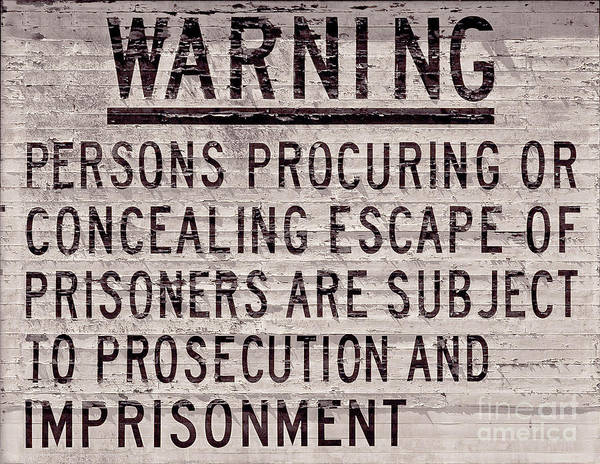 Wall Art - Photograph - Alcatraz Prison Warning Sign by Jon Neidert