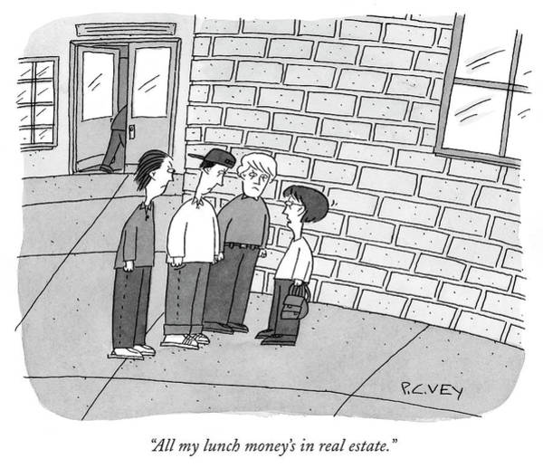 Bully Drawing - All My Lunch Money Is In Real Estate by Peter C Vey