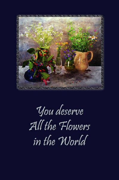 Photograph - All The Flowers In The World by Randi Grace Nilsberg