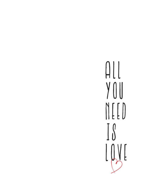 Wall Art - Digital Art - All You Need Is Love by Samuel Whitton