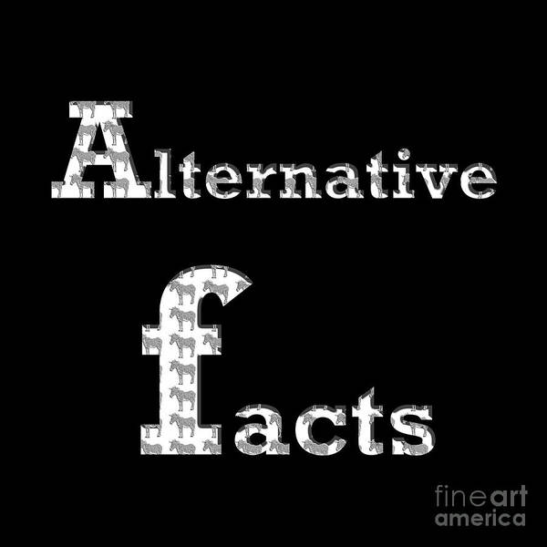 Digital Art - Alternative Facts by Silva Wischeropp
