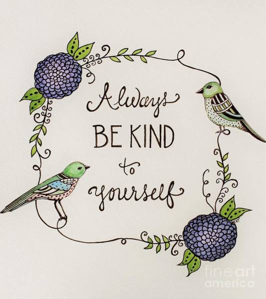 Painting - Always Be Kind To Yourself by Elizabeth Robinette Tyndall
