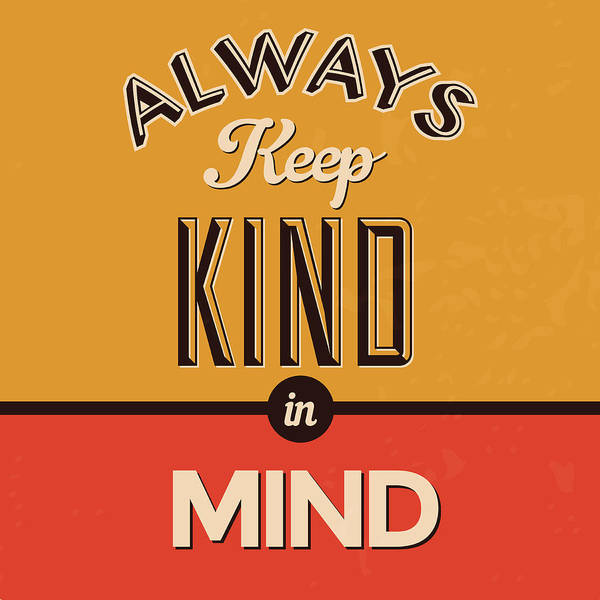 Passion Digital Art - Always Keep Kind In Mind by Naxart Studio