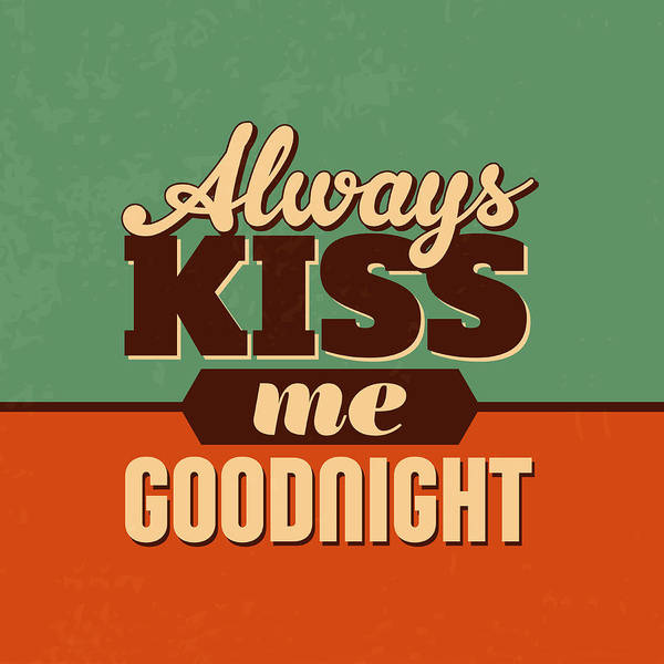 Chocolate Digital Art - Always Kiss Me Goodnight by Naxart Studio
