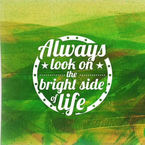 Painting - Always Look On The Bright Side Of Life by Monica Martin