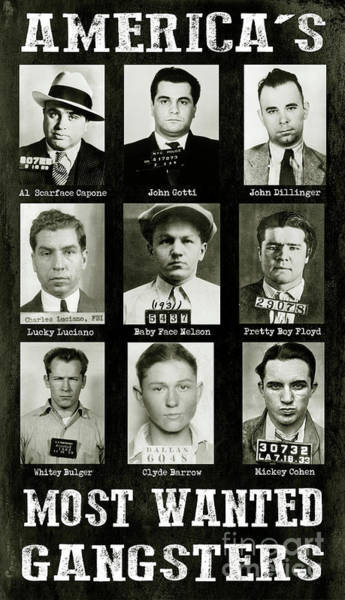 Wall Art - Photograph - Americas Most Wanted Gangsters by Jon Neidert