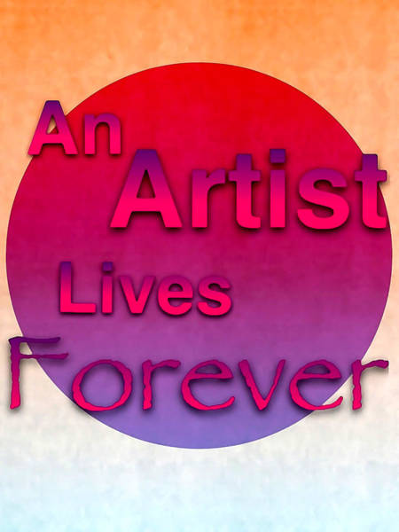 Digital Art - An Artist Lives Forever - Art For Artists Series by Susan Maxwell Schmidt