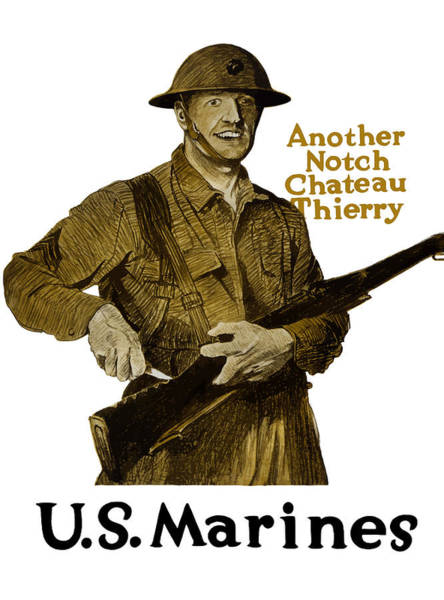Marine Corps Painting - Another Notch Chateau Thierry -- Us Marines by War Is Hell Store