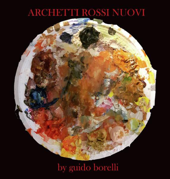 Wall Art - Sculpture - Archetti Rossi Nuovi by Guido Borelli
