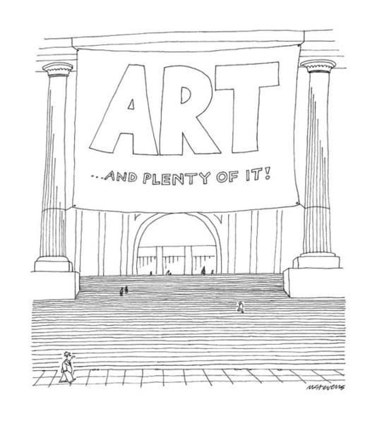 Metropolitan Museum Drawing - Art And Plenty Of It by Mick Stevens
