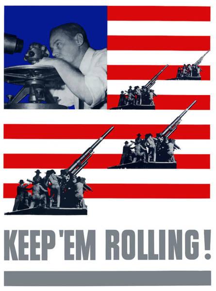 Artillery Digital Art - Artillery -- Keep 'em Rolling by War Is Hell Store