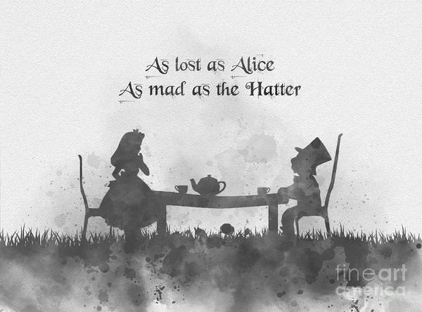 Wall Art - Mixed Media - As Lost As Alice As Mad As The Hatter Black And White by My Inspiration