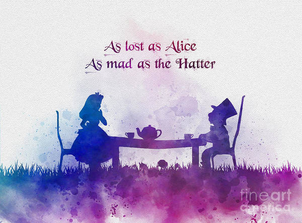 Wall Art - Mixed Media - As Lost As Alice As Mad As The Hatter by My Inspiration