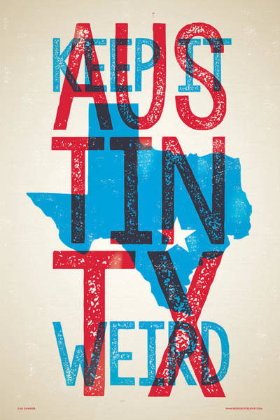 Weird Digital Art - Austin Poster - Texas - Keep Austin Weird by Jim Zahniser