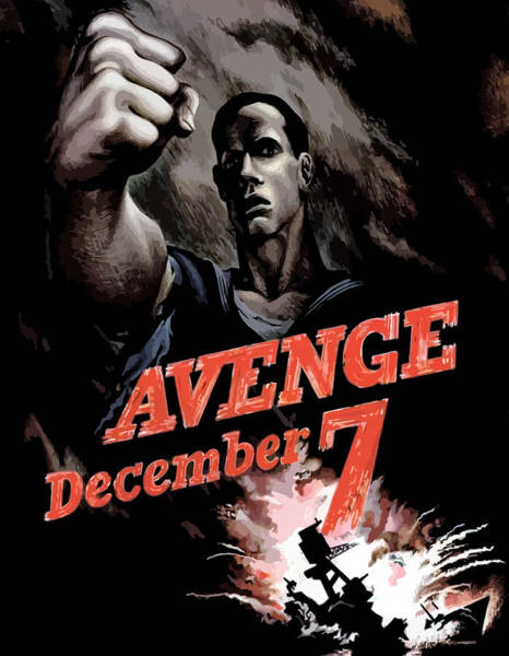 Political Propaganda Painting - Avenge December 7th by War Is Hell Store