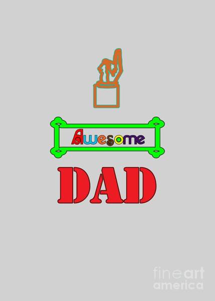 Digital Art - Awesome Dad by Judy Hall-Folde