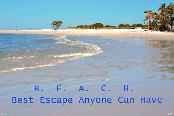 Photograph - B E A C H Best Escape Anyone Can Have by Lisa Wooten