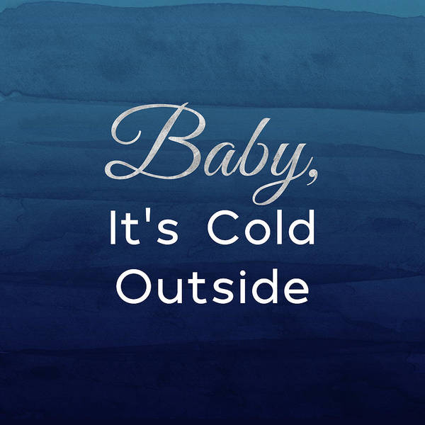 Mixed Media - Baby It's Cold Blue- Art By Linda Woods by Linda Woods