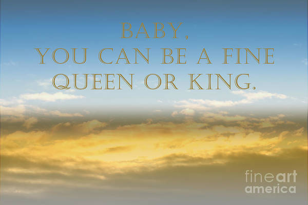 Photograph - Baby You Can Be Royal by Donna L Munro