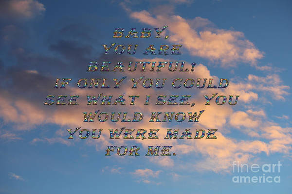 Photograph - Baby You Were Made For Me by Donna L Munro