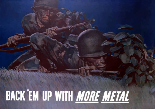 War Effort Wall Art - Painting - Back 'em Up -- Ww2 by War Is Hell Store