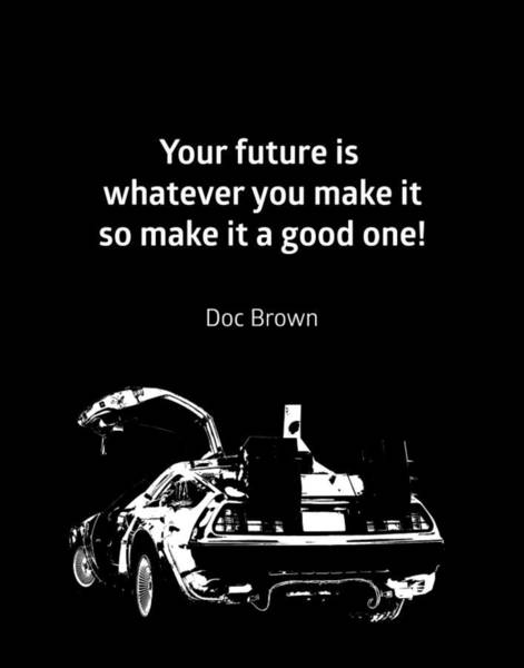 Back To Black Wall Art - Digital Art - Back To The Future Doc Brown Quote 80s Poster by BONB Creative