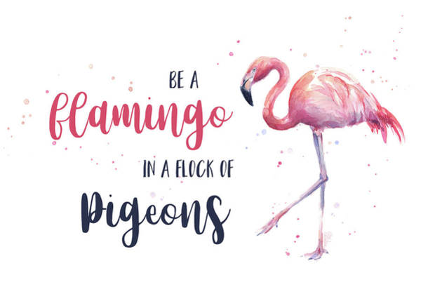 Wall Art - Painting - Be A Flamingo In A Flock Of Pigeons by Olga Shvartsur