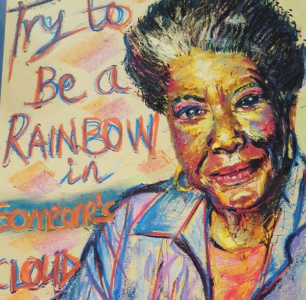 Pastel - Be A Rainbow In Someone's Cloud - Maya Angelou by Adekunle Ogunade