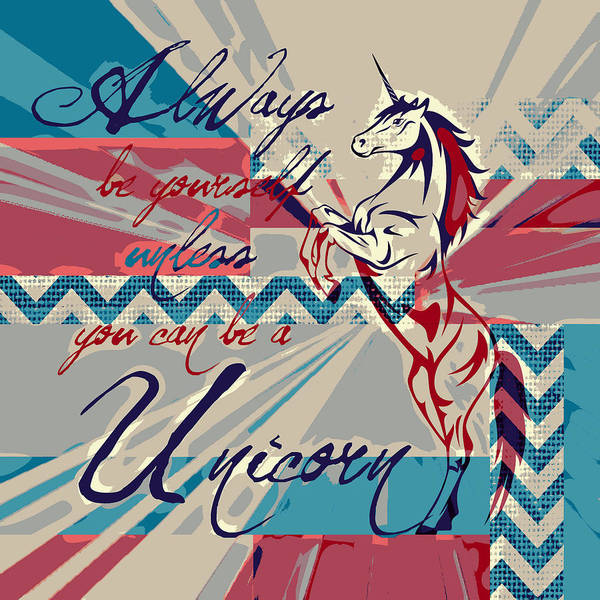 Unicorn Wall Art - Digital Art - Be A Unicorn 1 by Brandi Fitzgerald