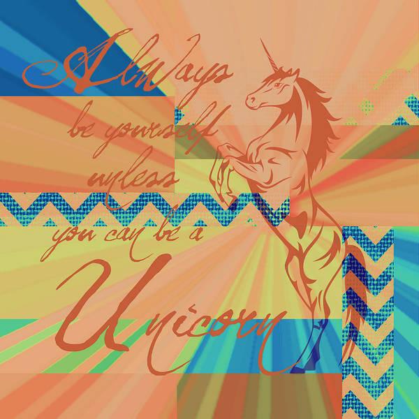 Unicorn Horn Digital Art - Be A Unicorn 3 by Brandi Fitzgerald