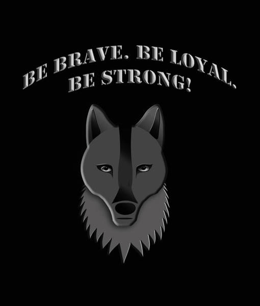 Drawing - Be Brave Be Loyal Be Strong by Laura Greco