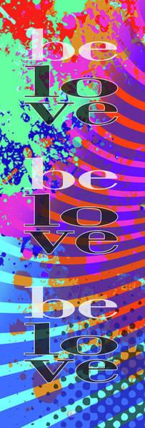 Wall Art - Digital Art - Be Love by George Lacy