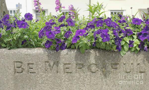 Saying Photograph - Be Merciful Engravement by Tom Gowanlock
