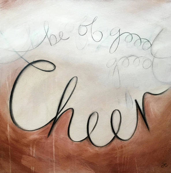 Painting - Be Of Good Cheer by Anna Elkins