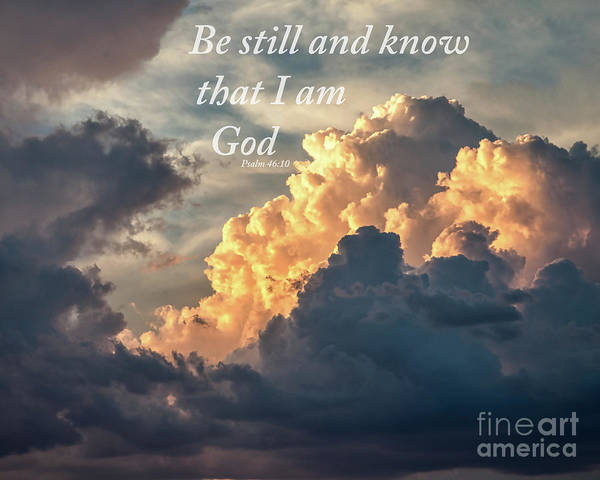 Digital Art - Be Still And Know by Kirt Tisdale