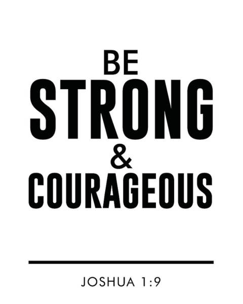 Faith Mixed Media - Be Strong And Courageous - Joshua 1 9 - Bible Verses Art by Studio Grafiikka