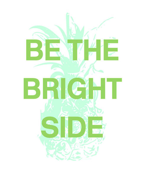 Pineapples Digital Art - Be The Bright Side- Art By Linda Woods by Linda Woods
