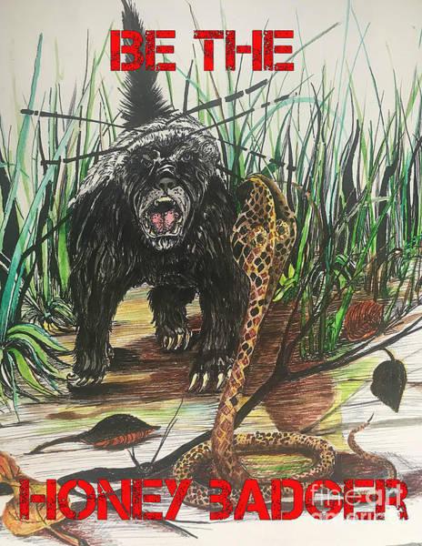 Mixed Media - Be The Honey Badger by Mastiff Studios