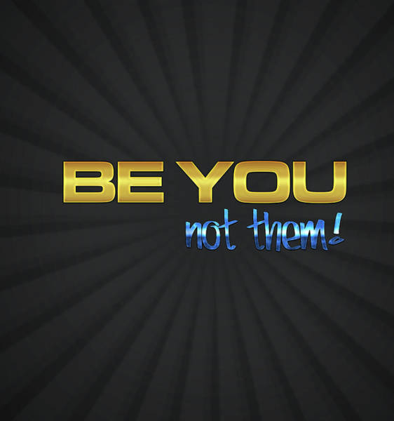 Amarillo Digital Art - Be You Not Them Quote by Jorge Gomez