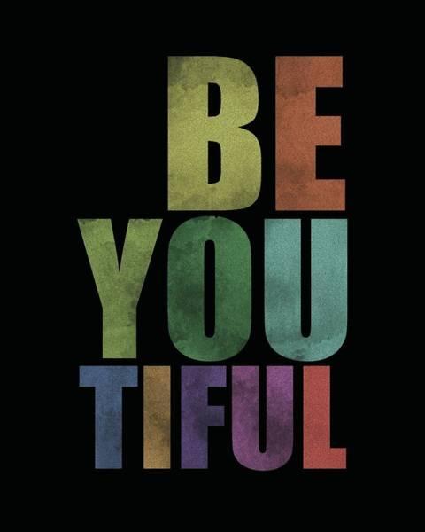 Beautiful Mixed Media - Be-you-tiful  by Studio Grafiikka