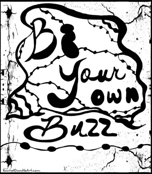 Drawing - Be Your Own Buzz by Rachel Maynard