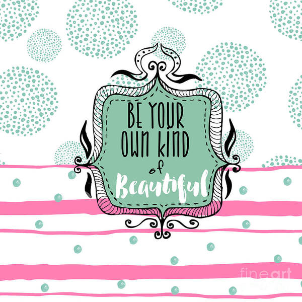 Scribble Painting - Be Your Own Kind Of Beautiful by Mindy Sommers