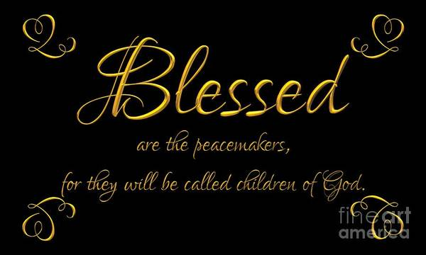 Digital Art - Beatitudes Blessed Are The Peacemakers For They Will Be Called Children Of God by Rose Santuci-Sofranko