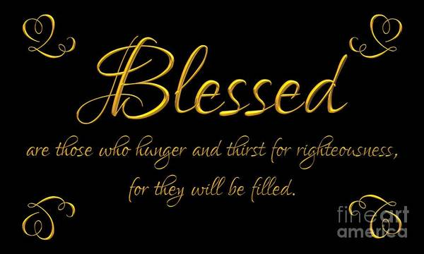 Digital Art - Beatitudes Blessed Are Those Who Hunger And Thirst For Righteousness For They Will Be Filled by Rose Santuci-Sofranko