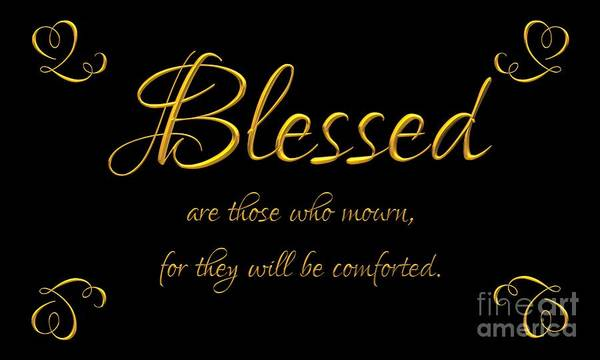 Digital Art - Beatitudes Blessed Are Those Who Mourn For They Will Be Comforted by Rose Santuci-Sofranko