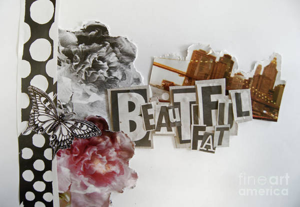 Fat Mixed Media - Beautiful by Abigail Arnold